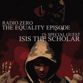 137 THE EQUALITY EPISODE: NYA THRYCE + ISIS THE SCHOLAR