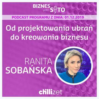 009: Od projektowania ubrań do kreowania biznesu - Ranita Sobańska w Chillizet
