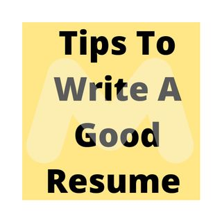 Tips To Write A Good Resume- Podcast
