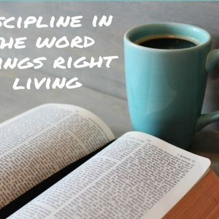 Discipline in the Word brings right living
