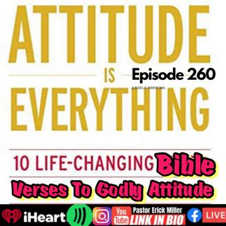 Ep 260 Attitude is Everything For The Disciple!