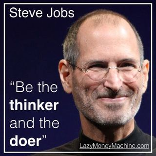 17: Be the thinker and the doer - Steve Jobs