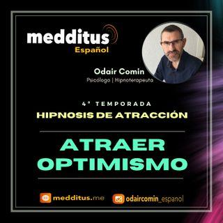 #119 Hipnosis para Atraer Optimismo | Hipnosis de Atracción | Odair Comin