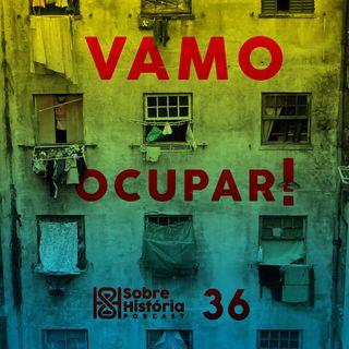 SH 36 - Vamo Ocupar!