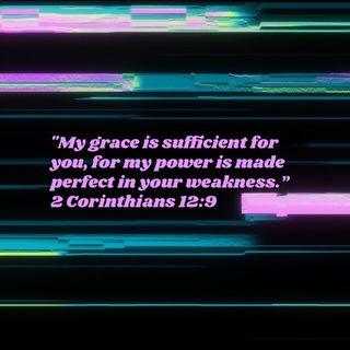 Episode 270: 2 Corinthians 12:9 (November 14, 2018)