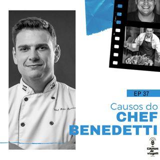 EP 37- Causos do Chef Benedetti