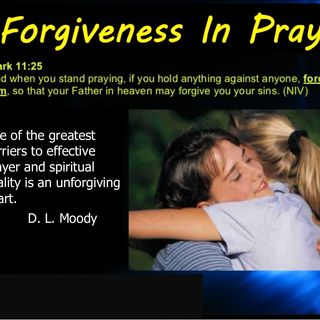 Forgiveness In Prayer