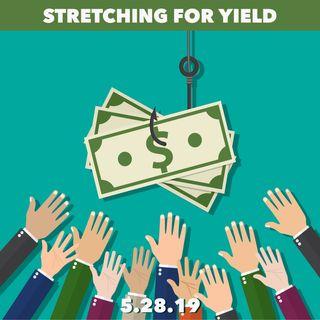 Reaching too far for higher yields.