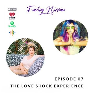 Episode 07 - The Love Shock Experience