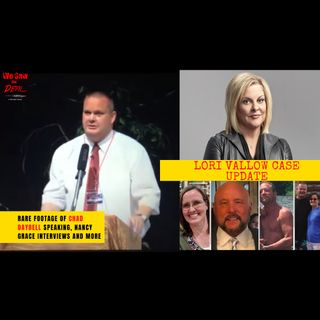 Lori Vallow: Rare Footage of Chad Daybell Speaking, Nancy Grace Interviews & Random Case News