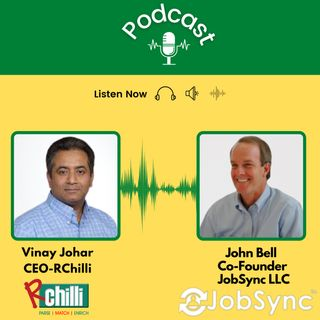 Vinay Johar, CEO of RChilli, and John Bell, Ex Dir at JobSync LLC, talks about recruitment automation and candidate experience.