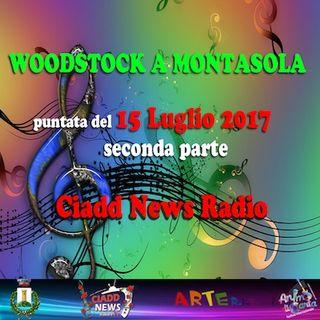 WOODSTOCK A MONTASOLA - 15 LUGLIO 2017 - SECONDA PARTE