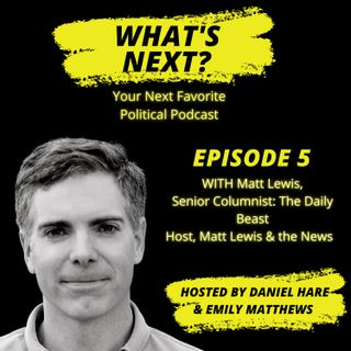 Matt Lewis - Conservative Commentator, The Daily Beast Senior Columnist, CNN Contributor
