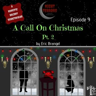 2 NIGHT TERRORS – A CALL ON CHRISTMAS - PART 2 of 2