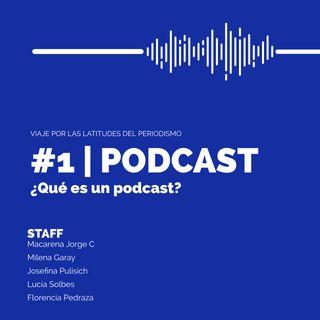 #1 | PODCAST: ¿Qué es un podcast?