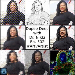 Dupee Deep: Episode 302 - #ArtVArtist