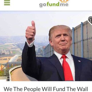 Podcast: GoFundMe for the Border Wall