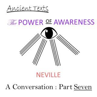 Neville Goddard - The Power of Awareness - A Conversation - Part 7