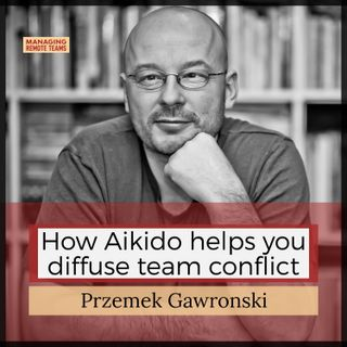 How Aikido helps you diffuse team conflict with Przemek Gawronski
