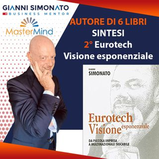 "#2 Secondo libro: ""Eurotech visione esponenziale"" (sintesi)"