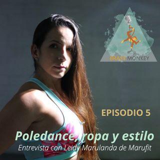 T1. Ep 5: Poledance, ropa y estilo. Hablé sobre estos detalles con Leidy Marulanda.