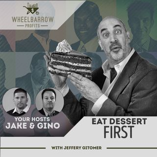 Eat Dessert First with Jeffrey Gitomer