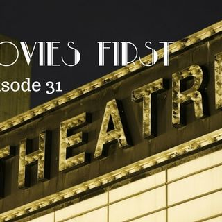 Movies First with Alex First & Chris Coleman Episode 31 - The Theatre only special episode