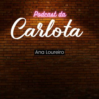 Papo com a Carlota - Terapeuta Ana Loureiro
