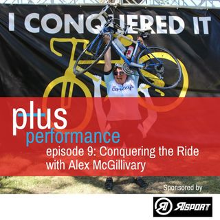 PP 09:  Conquering the Ride with Alex McGillivray