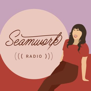 Seamwork Radio: Sewing Stories