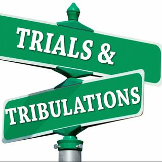 Test, Trials, And Tribulation: This Is Not A Easy Walk!