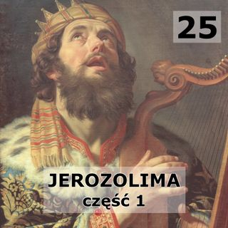 25 - Jerozolima cz. 1