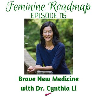 FR Ep #115 Brave New Medicine with Dr Cynthia Li
