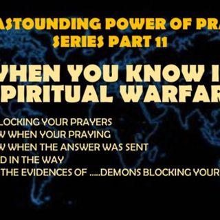 ASTOUNDING POWER OF PRAYER PART 11 WHEN DEMONS SEEK TO STOP YOU