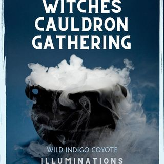 Witches Cauldron Gathering: Witchcraft Then & Now