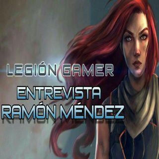 Legión Gamer España - Entrevista Ramón Mendez