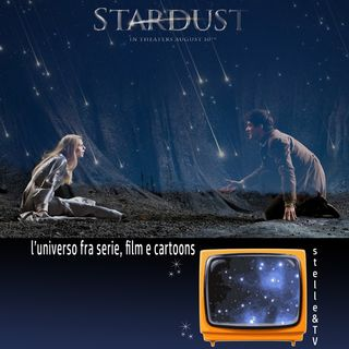 #64 Stelle&TV: Le stelle cadenti & Stardust