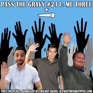 Pass The Gravy #211: Me Three