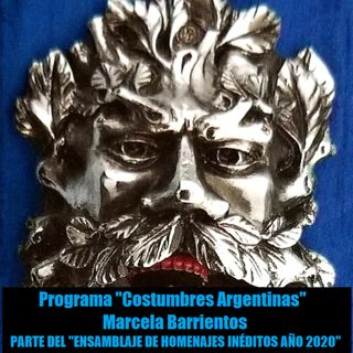 Costumbres Argentinas - Ensamblaje de Homenajes Inéditos * Año 2020