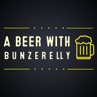 A Beer With Bunzerelly