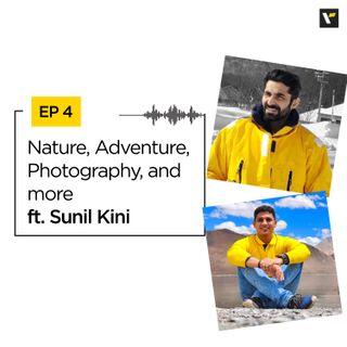 EP 4: Ladakh, Northeast India, Photography, and more ft. Sunil Kini