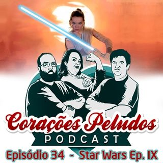 Corações Peludos 34 - Star Wars Ep. IX - A Ascensão Skywalker