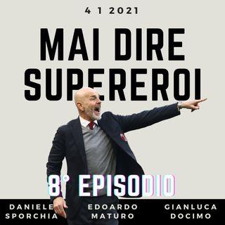 MAI DIRE SUPEREROI - 8° EPISODIO