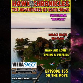 """Episode 155 Hawk Chronicles """"On The Move"""""""