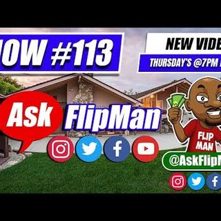 Wholesaling Houses and Real Estate Investing - Ask Flip Man You Live Show 113 [Flippinar]