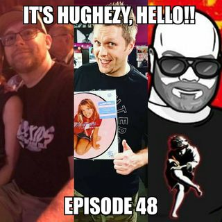 Ep 48: Hughezy's Triggering Summer Party 2019!