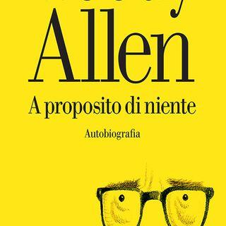 Woody Allen: Il famoso regista racconta gli inizi, la gavetta, i successi, gli amori. La sua storia