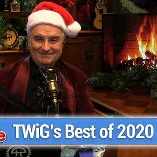 TWiG 591: Best of 2020 - The Best TWiG Moments of the Year!