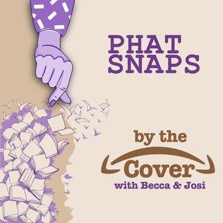 Phat Snaps