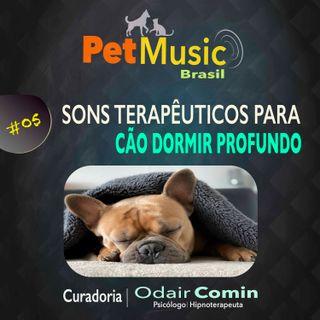 #05 Sons Terapêuticos para Cães Dormirem Bem